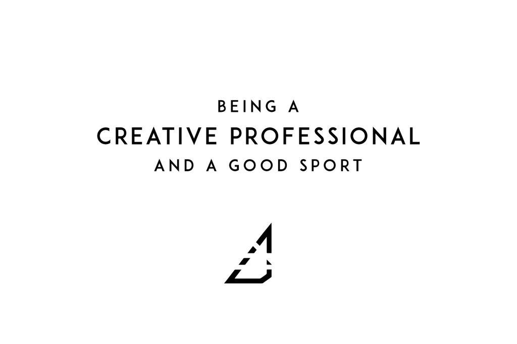 Being a Creative Professional and a Good Sport