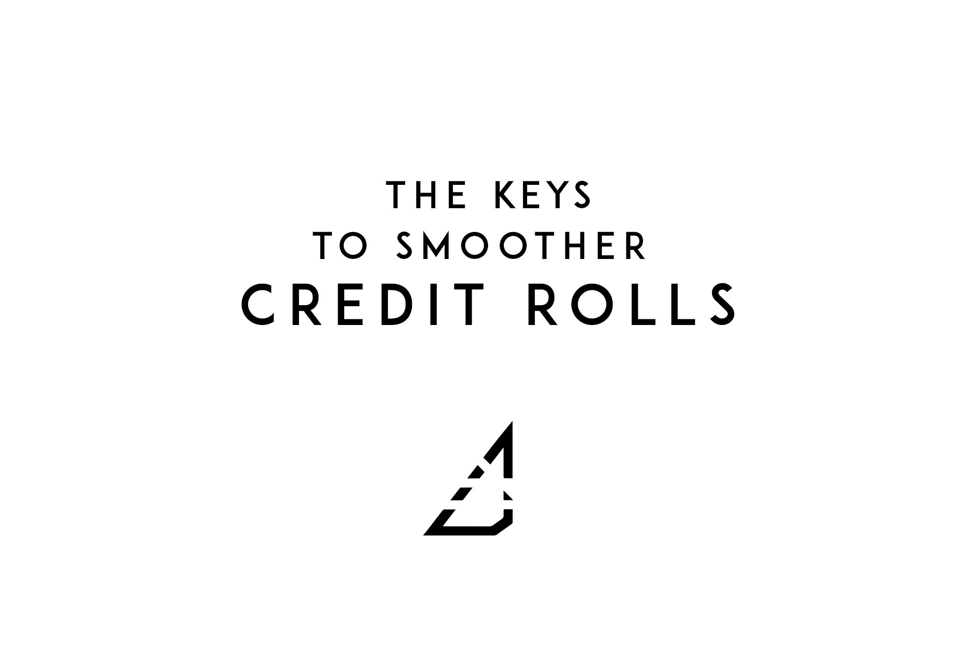 The Keys to Smoother Credit Rolls (/w template)