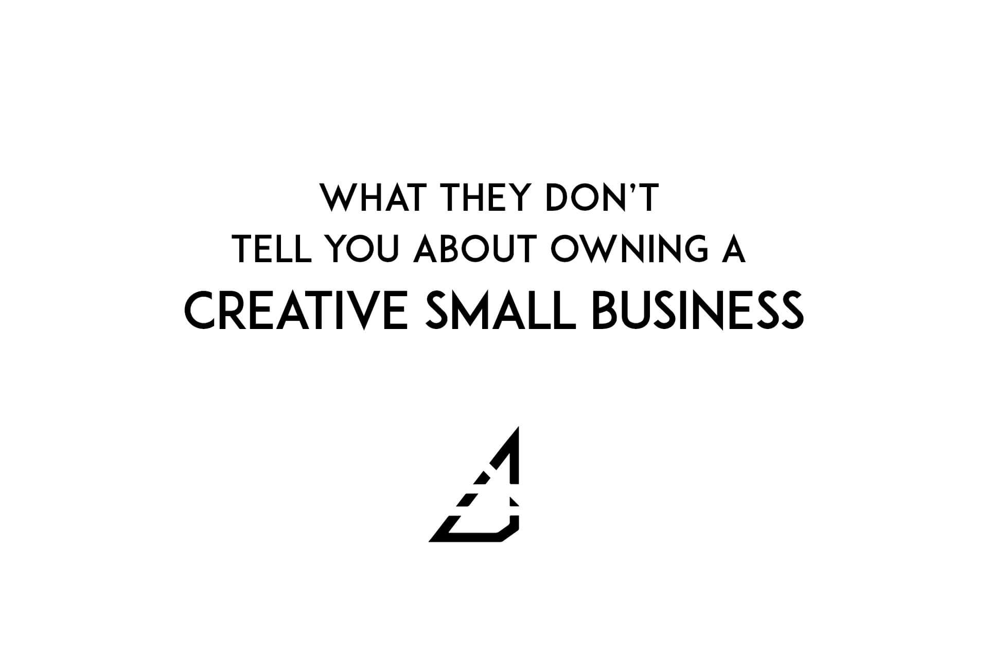 What they don't tell you about owning a creative small business